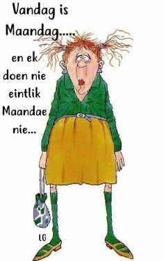 Monday Quotes, Work Quotes, Afrikaans Quotes, Picture Quotes, Being Ugly, Going Out, Old Things, Humor, Funny