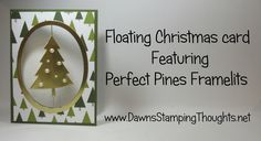 Floating Christmas Card featuring Perfect Pines Thinlits from Stampin'Up! Neat idea, would work for other designs too.