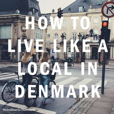 How To Live Like a Local in Denmark | Scandinavia Standard