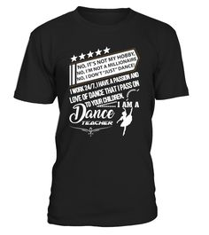 It's Not a Hobby - I'm A Dance Teacher  #yoga #idea #shirt #tzl #gift #gym #fitness