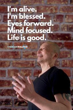 I'm alive. I'm blessed. Eyes forward. Mind focused. Life is good. #forwardthinking #lifeisgood #believeinyourself #blessed #bliss #mindset #positivity #takeachance #imalive #motivateyourself #positivemindset #mantra #bepositive #openyoureyes #successfullife #beopenminded #happiness #slogan #quoteoftheday Open Your Eyes, Positive Mindset, Motivate Yourself, Success Quotes, Mantra, Motivationalquotes, Slogan, Quote Of The Day, Life Is Good
