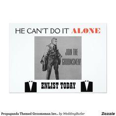 Propaganda Themed Groomsman Invite.  Purchase at zazzle.com/weddingbutler* #WeddingButler #GroomsmanWanted