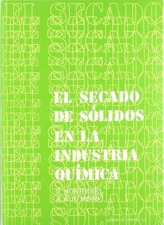 El Secado de sólidos en la industria química / G. Nonhebel, A. A. H. Moss ; [versión española del Dr. Marcelo Terrizzano] #novetatsfiq