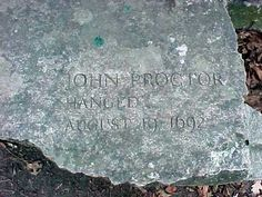 John Proctor (March 30, 1632 – August 19, 1692) was a farmer in 17th century Massachusetts. He married three women in his life, and divorced the first two. The last one he married was Elizabeth Proctor, who gave birth to two children, William and Sarah. During the Salem Witch Trials he was accused of witchcraft, convicted and hanged.