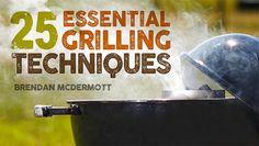 25 Essential Grilling Techniques