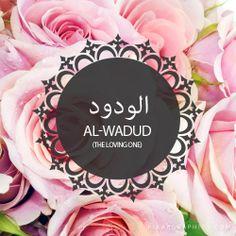 Al-Wadud,The Loving One,Islam,Muslim,99 Names