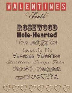 1. Rosewood 2. Hole-Hearted  3. I Love What You Do! 4. Sweetie Pie  5. Vanesas Valentine 6. Quilline Script Thin 7. AEZ Sweethearts 8. MTF I Heart Sketches