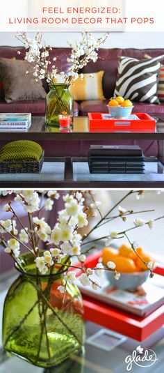 Giving an energetic lift to your living space is easy. Arrange things you already have around the house, like fresh citrus and fun reads, and add some energy with the scent of Glade Red Honeysuckle Nectar on your coffee table. Ta-da … it's the perfect setting for any last-minute get-together.
