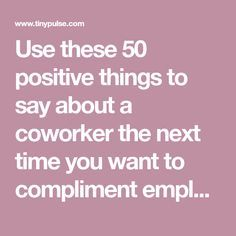 Use these 50 positive things to say about a coworker the next time you want to compliment employee performance and are short on recognition phrases. Coworker Appreciation Quotes, Words Of Appreciation, Appreciation Gifts, Volunteer Appreciation, Employee Recognition Quotes, Teacher Morale, Staff Motivation, How To Motivate Employees, Leadership Coaching