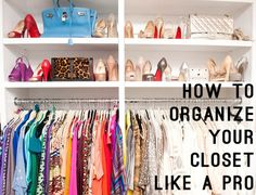 """How to Organize Your Closet Like a Pro 