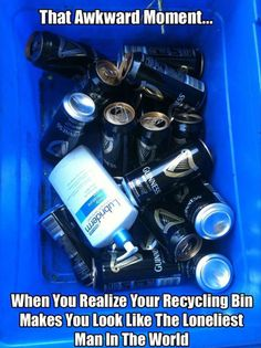 I'm know a lot of comedians recycle bins look like this