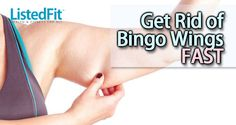 'Bingo Wings' refers to those bits of loose skin or hanging fat on the back of your arms. Read Listed Fit's guide on how to get rid of bingo wings and fast.