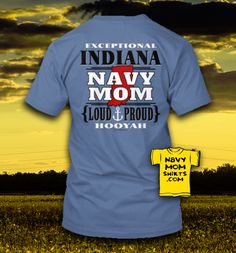 INDIANA Navy Mom Shirts & Hoodies!!! ON SALE for a LIMITED TIME ONLY! #Indiana #NavyMom - NavyMomShirts.com $10 OFF
