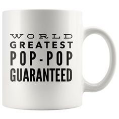 World's Greatest Pop-Pop Guaranteed Gift Idea Coffee Mug 11 oz