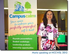 Maria Pascucci, Campus Calm's Founder, spoke at NCCWSL in 2010, 2011 and 2012. The National Conference for College Women Student Leaders is the best conference to check out for any young woman who wants to develop her leadership voice and grow her platform. Visit www.nccwsl.org to learn more.