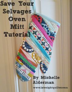 Tips and Tutorials Tuesday Linky Party & The Save Your Selvages Oven Mitt Tutorial – Late Night Quilter