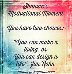 Good Monday Morning  you have 2 choices...which will u choose? #shawnesaid #beyourownBOSS #motivate #motivational #affirmations #inspiration#wordsofwisdom#quote #success #inspiredaily #inspirational #lifestyle #entreprenuer #TravelIsSexy shawneperryman.com