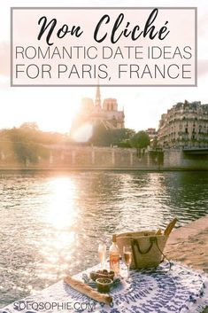 Non Cliché Romantic date ideas for Paris, France: here are some great things to do in Paris for date night!