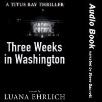 Three Weeks in Washington: A Titus Ray Thriller by Titus Ray Thrillers on SoundCloud