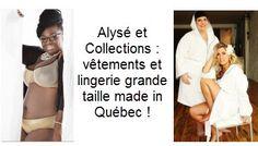 Alysé et Collections : lingerie grande taille made in Québec