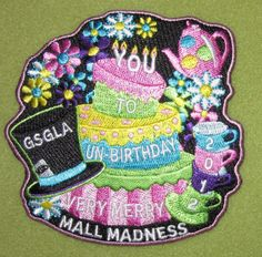 Girl Scouts Greater Los Angeles 100th Anniversary patch. Mall Madness Very Merry Un-Birthday to YOU GSGLA 2012. Thank you, Sue.