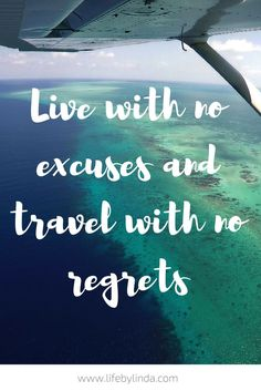 Live with no excuses and travel with no regrets. | life by linda | travel blogger | travel quotes | travel writer