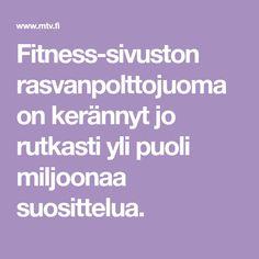 Fitness-sivuston rasvanpolttojuoma on kerännyt jo rutkasti yli puoli miljoonaa suosittelua. Lifestyle