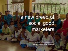 There's a new breed of #SocialGood marketers, sweeping the old #marketing philosophy.   Want to make an impact in your community, country or the world? Let's talk.   MARKETING MEETS MANKIND  www.LincolnMartin.com    #advertising #dubai #uae #branding
