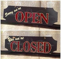 Open sign and Closed sign, Hand painted with Pinstriping. Sorry we're open, Yes we're closed sign