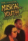Musical Youth: This Generation - Live in the UK [DVD] [English] [2006]