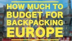 Backpacking Through Europe Cost