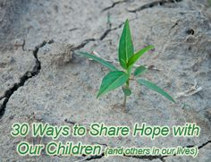 30 Ways to Share Hope with Our Children