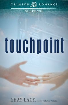 Touchpoint ($1.99 Kindle), by Shay Lacy [Crimson Romance]