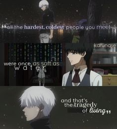 """All the hardest, coldest people you meet were once as soft as water and that's the tragedy of living.. "" 