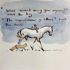 ^ Heed the wisdom of your own inner horse. Doodle Drawing, Charlie Mackesy, Horse Quotes, Illustration, Horse Art, Quotable Quotes, Beautiful Words, Inspire Me, Cool Words