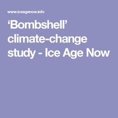 'Bombshell' climate-change study - Ice Age Now