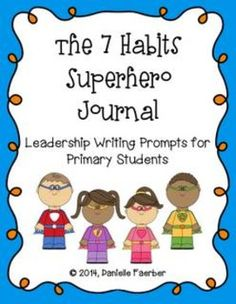 I created this resource to use in conjunction with my Seven Habits Super Hero Stories. My class worked on these pages throughout the year to create a Seven Habits Journal. You could also use them as homework assignments to strengthen the home-school connection for the Leader in Me.