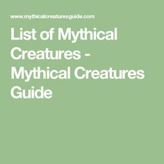 List of Mythical Creatures - Mythical Creatures Guide
