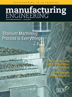 The January 2016 issue of Manufacturing Engineering is now online.
