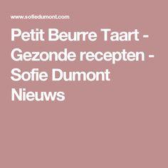 Petit Beurre Taart - Gezonde recepten - Sofie Dumont Nieuws