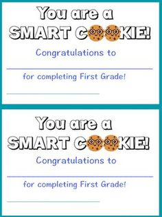 "End of Year certificate- Pre-K 3- 4th grade {""You are a smart cookie!} This is a great way to wrap up the year with all of your smart cookies."