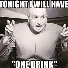 Me when I get asked to drink.