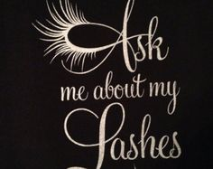 Ask Me About My Lashes Sparkly Fancy Print Ladies Shirt for Kids and Women up to size 3X