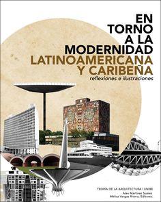 En Torno a la Modernidad Latinoamericana y Caribeña: Reflexiones e ilustraciones