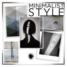 """""""Minimalist Style"""" by info-3buu ❤ liked on Polyvore featuring art and artexpression"""