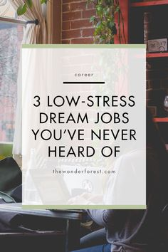 3 Low-Stress Dream Jobs You Have Never Heard Of