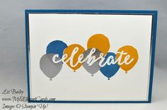 My Elegant Cards - Liz Bailey - Independent Stampin' Up! Demonstrator - Celebrations Duo TIEFs - Balloon Celebration - CAS