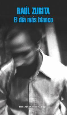 El Día más blanco / Raúl Zurita https://cataleg.ub.edu/record=b2201181~S1*cat Centrándose en los años de su infancia y juventud, Raúl Zurita, uno de los poetas latinoamericanos más importantes de la segunda mitad del siglo XX, reconstruye su propia vida, recuperando la figura central de su abuela, sus primeros amores y tranzando, solapadamente, un melancólico fresco del Chile de las últimas décadas.