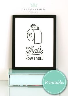 "The toilet paper controversy is settled with this PRINTABLE 5x7, 8x10 or 11x14 ""that's how I roll"" sign for your bathroom! Visit The Crown Prints on Etsy to download, print and hang yours today."