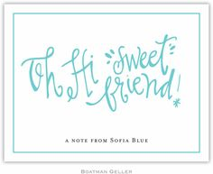Oh Hi Sweet Friend! Boatman Geller Stationery #stationery. Find it at Sarah B., Madison, WI 608-233-2501